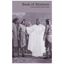 Book of Mormon Class Member Study Guide