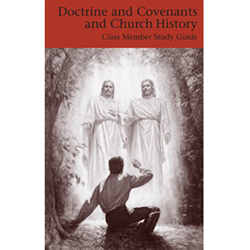 Doctrine and Covenants Class Member Study Guide