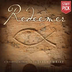 Redeemer: A Nashville Tribute to Jesus Christ CD - SBT-0783027027822