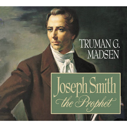 Joseph Smith the Prophet (Audio)