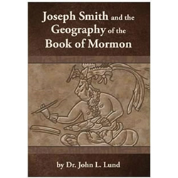 Joseph Smith and the Geography of the Book of Mormon