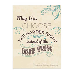 Choose the Harder Right - Printable lds visiting teaching method, lds visiting teaching handout, lds relief society message handout