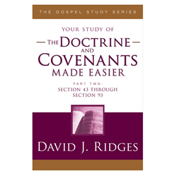 The Doctrine & Covenants Made Easier Part 2