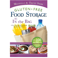 Gluten-Free Food Storage: Its in the Bag gluten-free, gluten-free food storage, food storage, michelle and trent snow, snow, affordable food-storage, storable meals