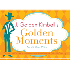 J. Golden Kimballs Golden Moments