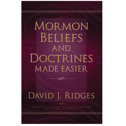 Mormon Beliefs & Doctrines Made Easier