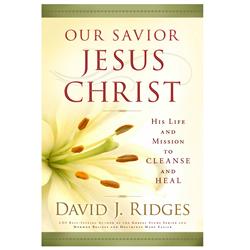 Our Savior, Jesus Christ david j. ridges, our savior jesus christ, our savior, savior