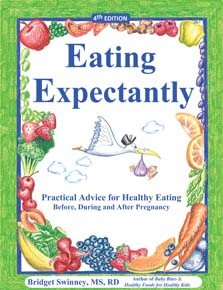 Eating Expectantly by Bridget Swinney, MS, RD