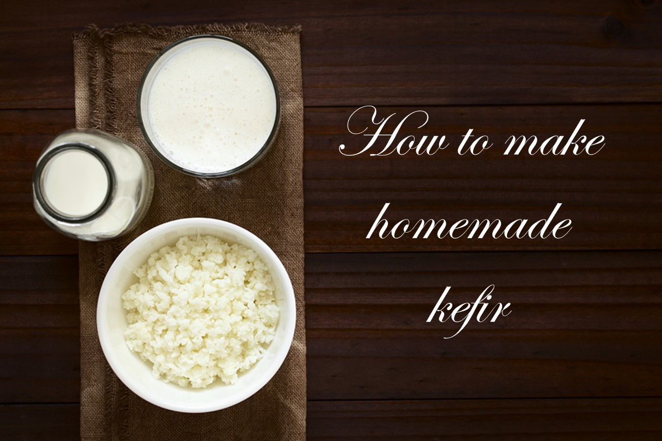 How To Make Homemade Kefir