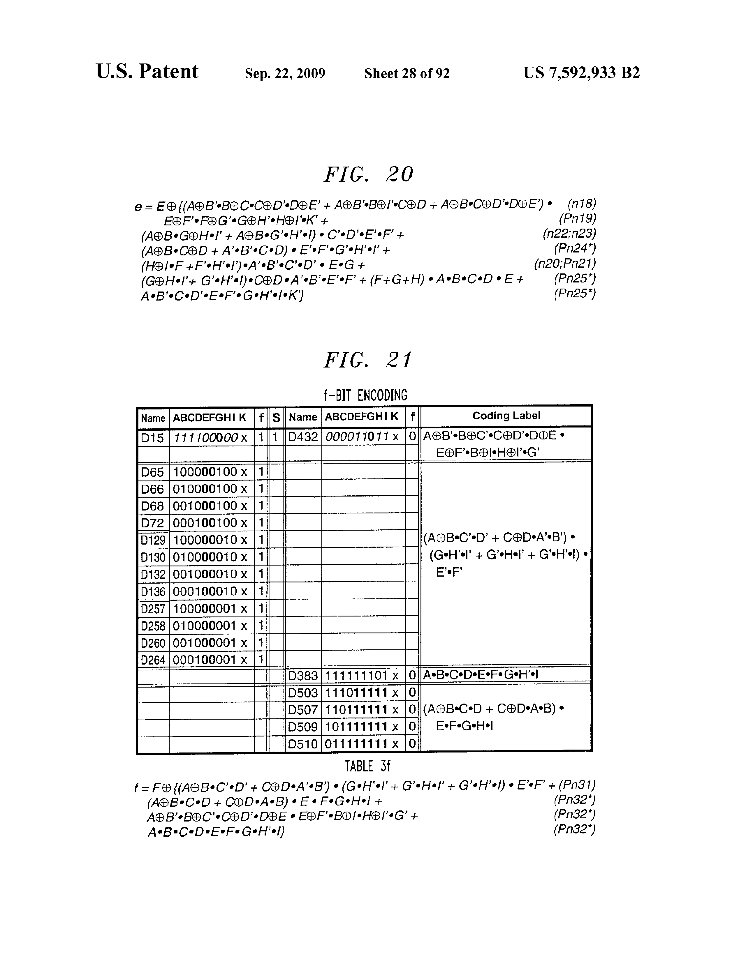 US 7592933 B2 - Techniques For 9b10b And 7b8b Coding And