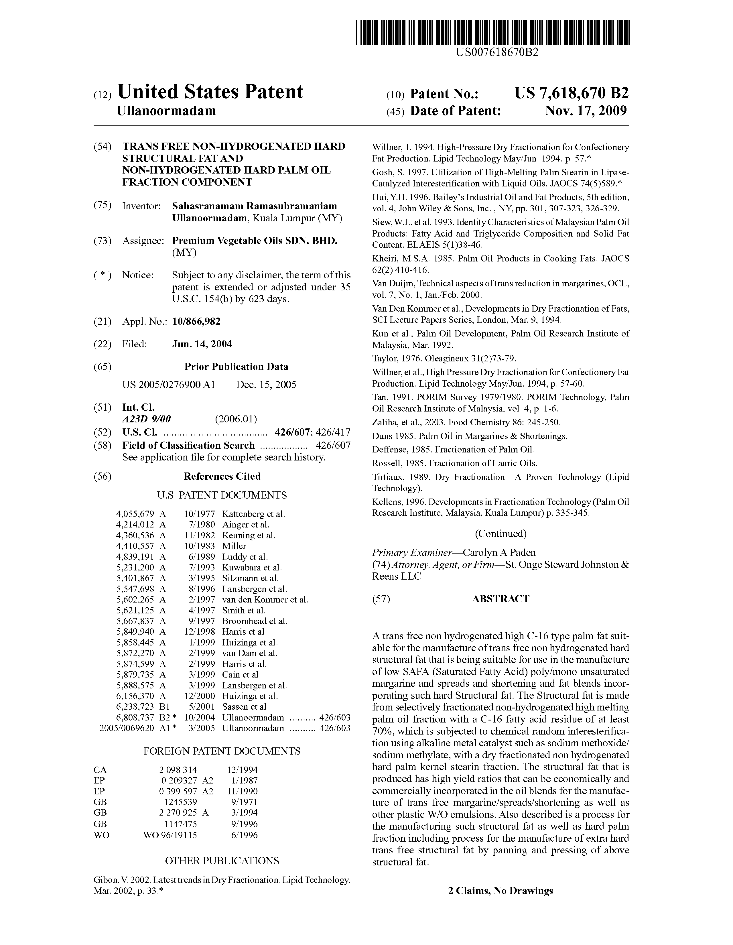 US 7618670 B2 - Trans Free Non-hydrogenated Hard Structural