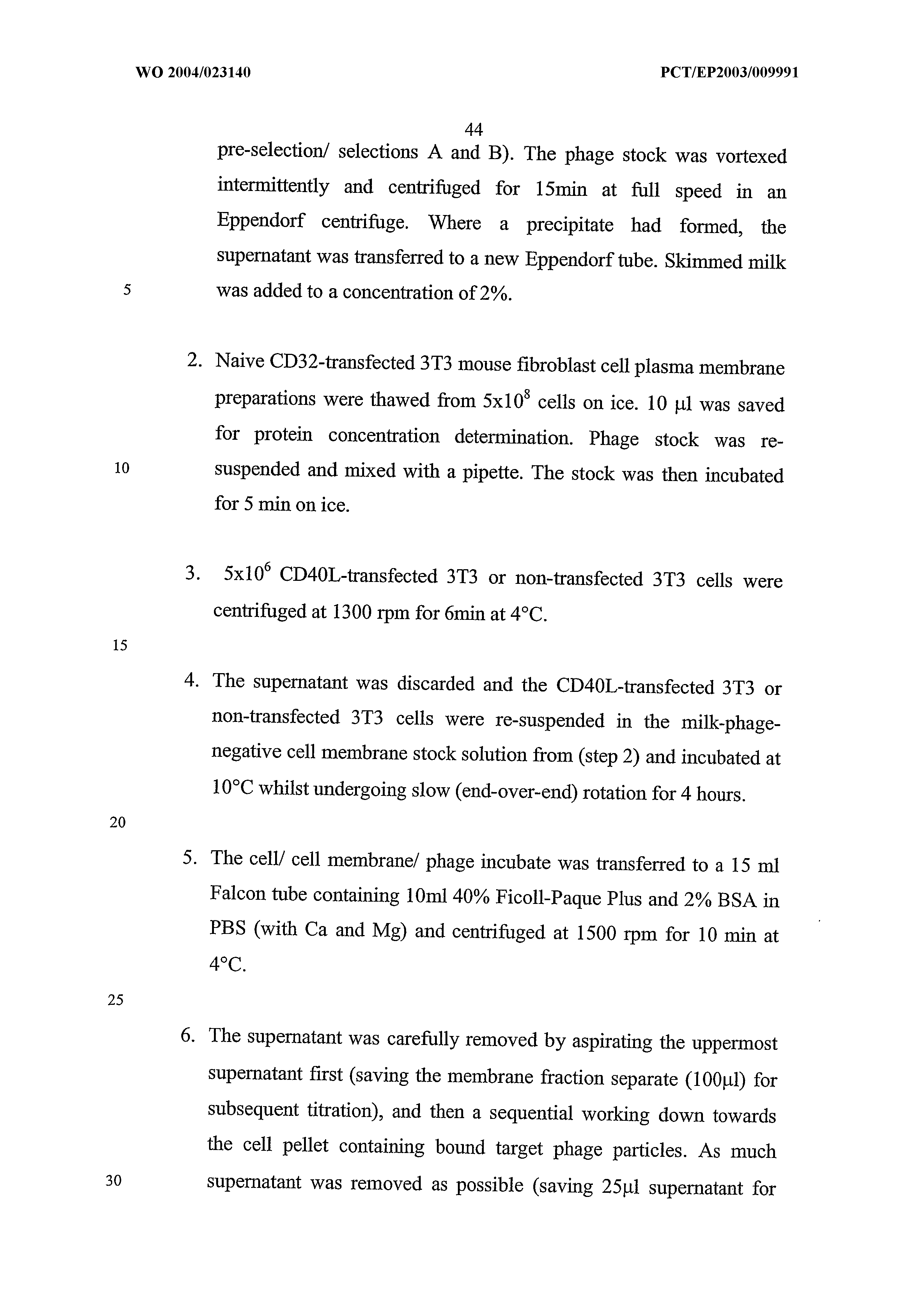 WO 2004/023140 A1 - Method For Screening Anti-ligand Libraries For