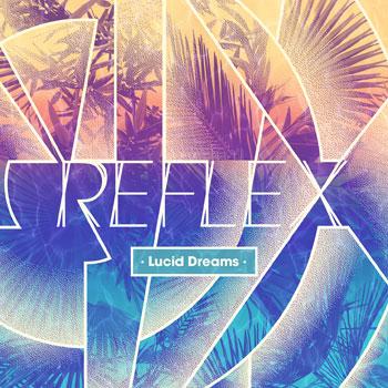 Stream & Album Review ] Reflex - Lucid Dreams | Lesoundrivin com