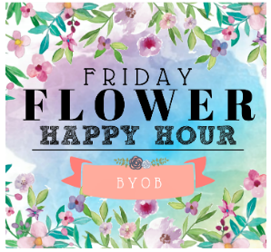 Flower Happy Hour Graphic.PNG