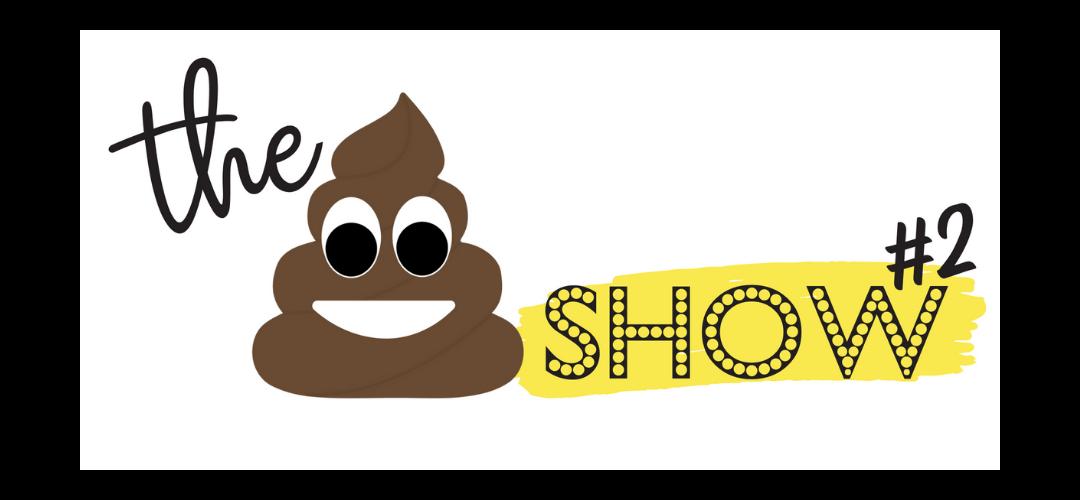 Poop Show 2 New