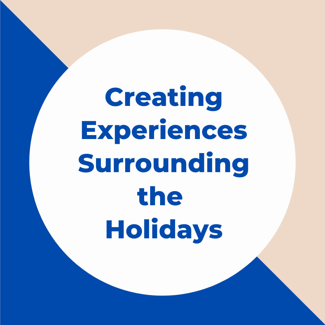 Creating Experiences Surrounding the holidays round.png