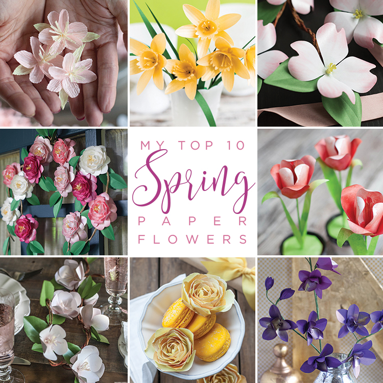 My Top 10 Paper Spring Flowers Lia Griffith
