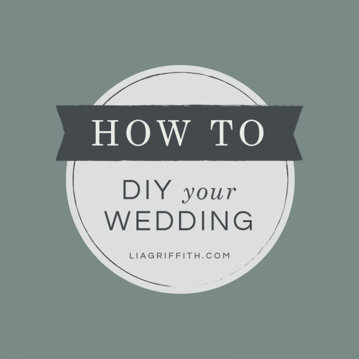 How to DIY Your Wedding
