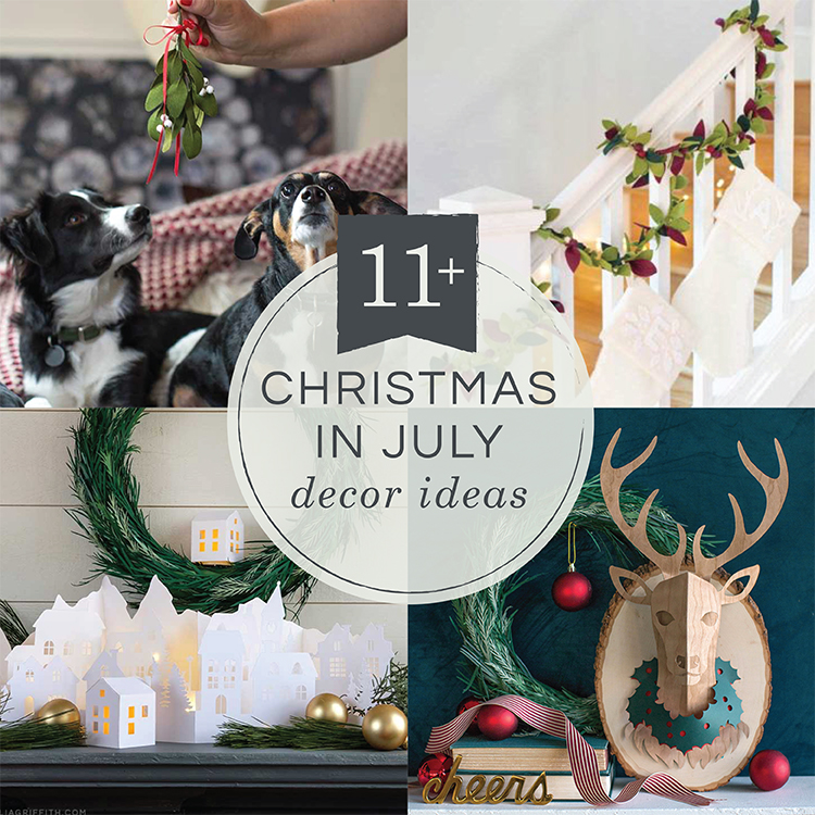 Christmas In July Christmas Decorating Tips Lia Griffith