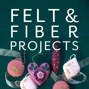 Felt and Fiber Projects