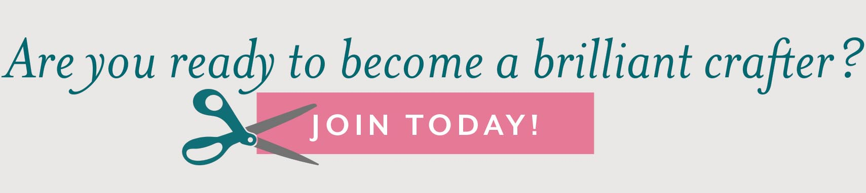 Are you ready to become a brilliant crafter? Join today!