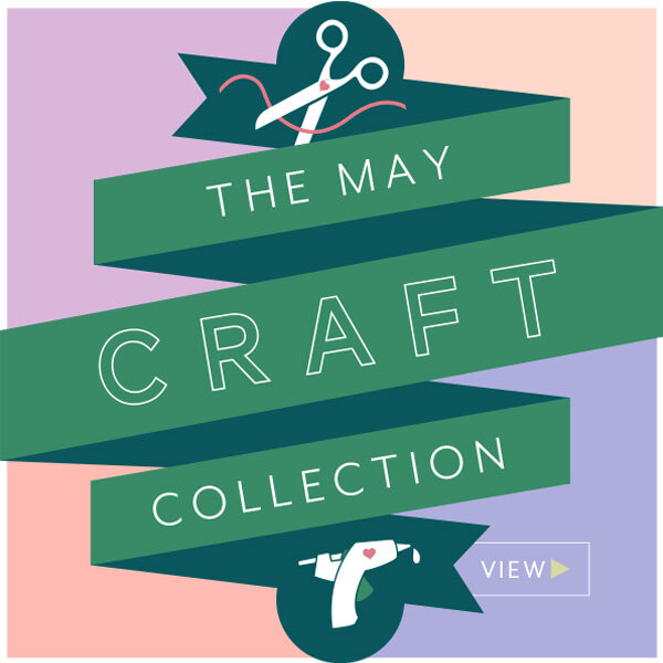 View the May Craft Collection.