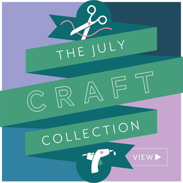 View the July 2020 Craft Collection
