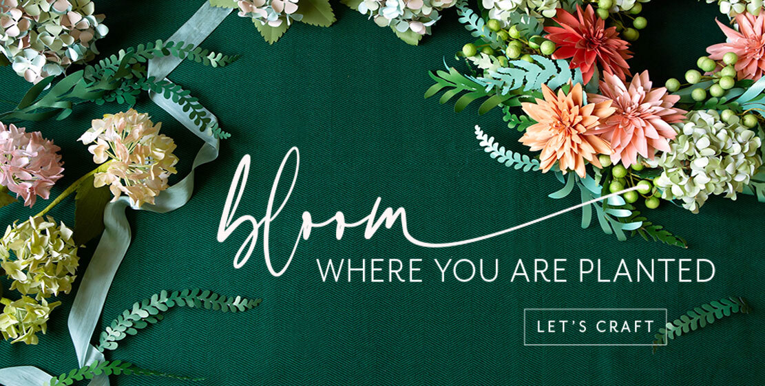 Bloom Where You Are Planted -- Let's Craft!