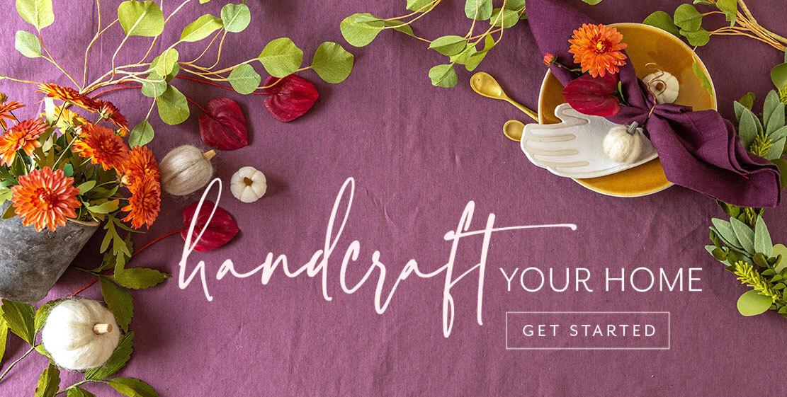 Handcraft Your Home! Get Started