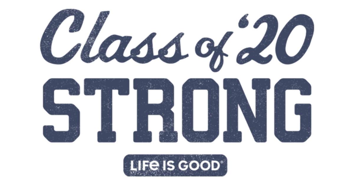 class of 2020 strong life is good live commencement RSVP here