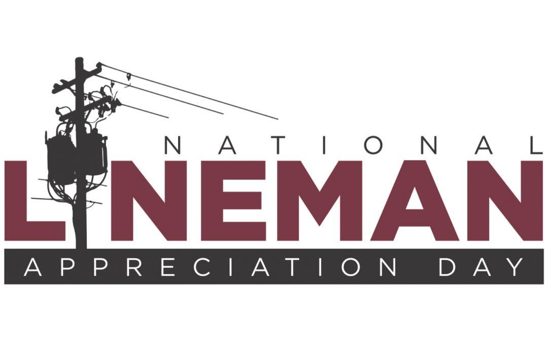 National Lineman Appreciation Day