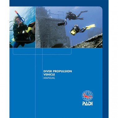 PADI Diver Propulsion Vehicle Specialty Course Manual