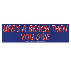 Life`s A Beach Bumper Sticker