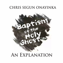 BAPTISM OF THE HOLY GHOST (an explanation)