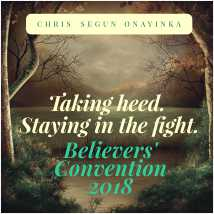 Believers' Convention 2018 – Taking heed. Staying in the fight