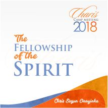 Charis Camp Meeting 2018 – The Fellowship Of The Spirit