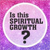 Is this Spiritual Growth?