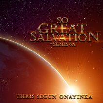 So Great Salvation Series 6a