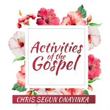 The Activities of the Gospel