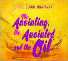 The Anointing, The Anointed & The Oil