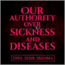 Our Authority Over Sickness And Diseases