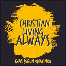 Christian Living Always