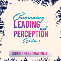 Concerning Leading and Perception Series 2