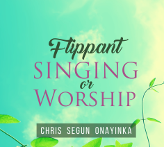 Flippant Singing Or Worship