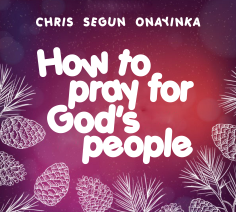 How To Pray For God's People