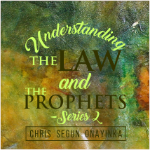 Understanding The Law and The Prophets Series 2