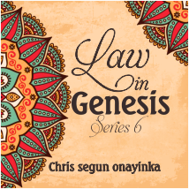 The Law in Genesis –  Series 6