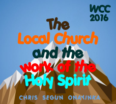 The Local Church And The Work Of The Holy Spirit (WCC 2016)