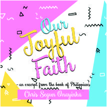 Our Joyful Faith - An excerpt from the book of Philippians