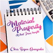 Material Prosperity – What Jesus Taught